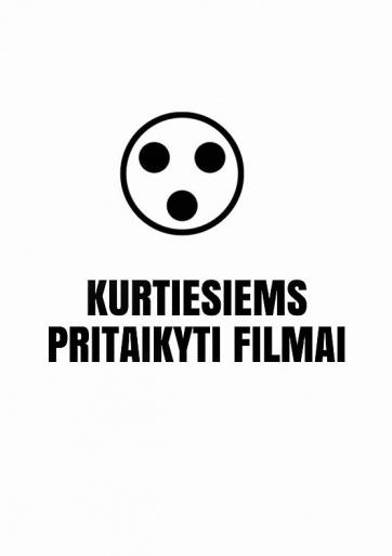 KURTIESIEMS PRITAIKYTI FILMAI