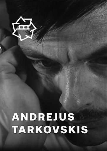 Andrejus Tarkovskis: kinas kaip malda / Andrey Tarkovsky. A Cinema Prayer